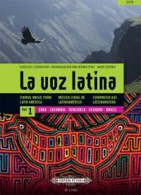 La Voz Latina: Choral Music from Latin America, Volume 1