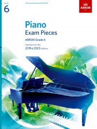 Piano Exam Pieces 2019 & 2020, ABRSM Grade 6