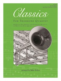 Classics For Trombone Quartet
