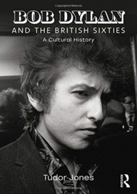Bob Dylan and the British Sixties