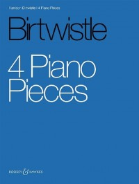 Birtwistle: 4 Piano Pieces