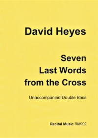 David Heyes: Seven Last Words from the Cross