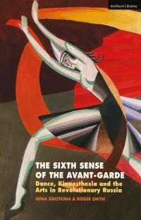 Sixth Sense of the Avant-Garde, The