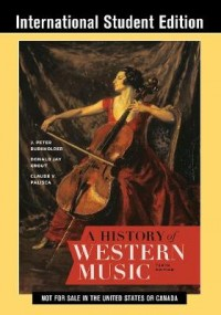 A History of Western Music: Tenth Edition