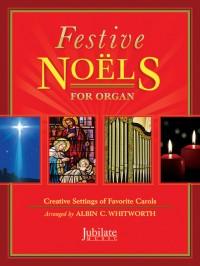 Albin C. Whitworth: Festive Noels For Organ