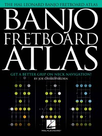 Joe Charupakorn: Banjo Fretboard Atlas