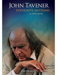 John Tavener: Favourite Anthems For SATB Choir