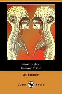 How to Sing (Meine Gesangskunst) (Illustrated Edition) (Dodo Press)