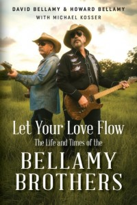 Let Your Love Flow: The Life and Times of the Bellamy Brothers