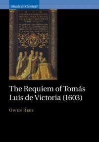 Music in Context: The Requiem of Tomás Luis de Victoria (1603)