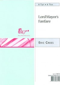 Eric Crees: Lord Mayor's Fanfare