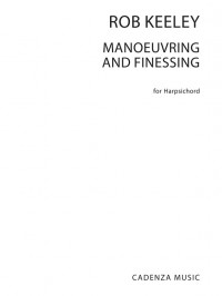 Rob Keeley: Manoeuvring And Finessing
