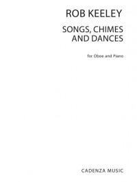 Rob Keeley: Songs Chimes And Dances