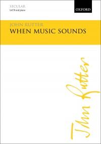 John Rutter: When music sounds (SATB Choir/Piano)