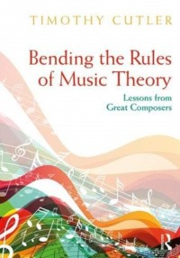 Bending the Rules of Music Theory: Lessons from Great Composers