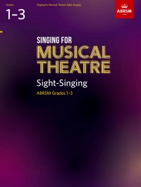 ABRSM: Singing for Musical Theatre Sight-Singing, ABRSM Grades 1-3, from 2019