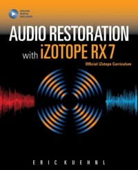 Audio Restoration with iZotope RX 7