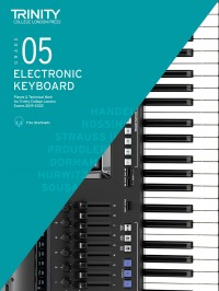 Trinity College London: Electronic Keyboard Exam Pieces & Technical Work 2019-2022 Grade 5
