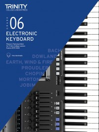Trinity College London: Electronic Keyboard Exam Pieces & Technical Work 2019-2022 Grade 6