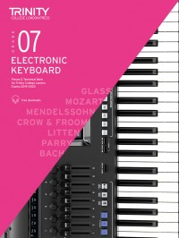 Trinity College London: Electronic Keyboard Exam Pieces & Technical Work 2019-2022 Grade 7