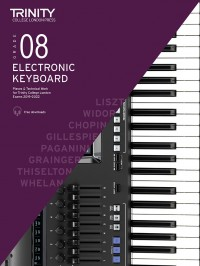 Trinity College London: Electronic Keyboard Exam Pieces & Technical Work 2019–2022 Grade 8