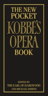 The New Pocket Kobbe's Opera Book