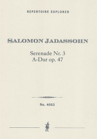 Jadassohn, Salomon: Serenade No. 3 in A major for Orchestra op. 47