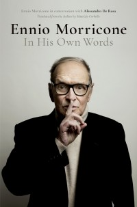 Ennio Morricone In His Own Words