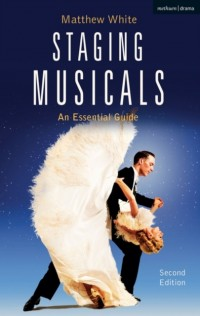 Staging Musicals: An Essential Guide