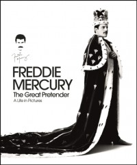 Freddie Mercury, The Great Pretender: A Life in Pictures