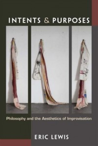 Intents and Purposes: Philosophy and the Aesthetics of Improvisation