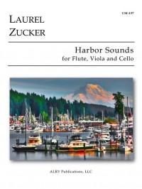 Laurel Zucker: Harbor Sounds for Flute, Viola and Cello