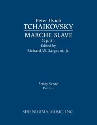 Tchaikovsky: Marche Slave, Op.31