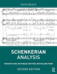 Schenkerian Analysis: Perspectives on Phrase Rhythm, Motive and Form