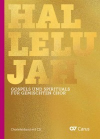 Hallelujah: Gospels and Spirituals for Mixed Choir