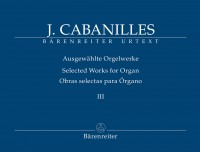 Cabanilles: Selected Works for Organ Volume III