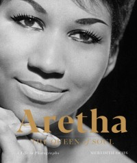Aretha: The Queen of Soul - A Life in Photographs