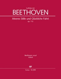 Beethoven: Meeres Stille und Glückliche Fahrt, op. 112