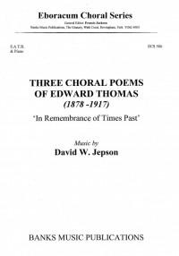 Jepson: Three Choral Poems Of Edward Thomas