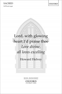 Helvey: Lord, with glowing heart I'd praise thee