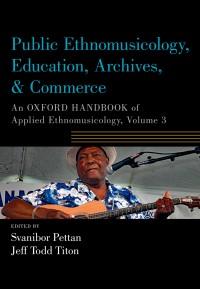 Public Ethnomusicology, Education, Archives, & Commerce