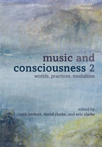 Music and Consciousness 2: Worlds, Practices, Modalities