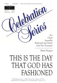 Marty Haugen: This Is The Day That God Has Fashioned