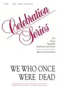 David Haas_Muus Jacobse: We Who Once Were Dead