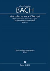 Bach, JS: Mer hahn en neue Oberkeet. Cantate burlesque (Bauernkantate) BWV212