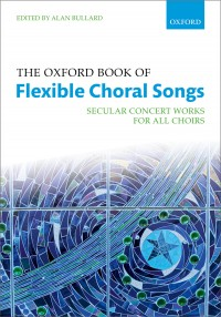 The Oxford Book of Flexible Choral Songs (Spiral-bound)