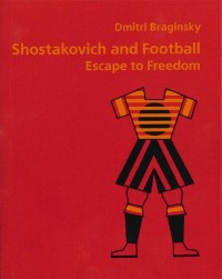 Shostakovich and Football: Escape to Freedom