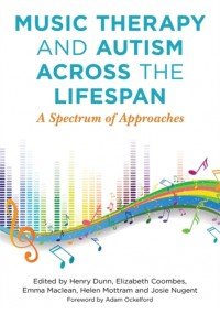 Music Therapy and Autism Across the Lifespan: A Spectrum of Approaches