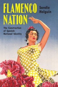 Flamenco Nation: The Construction of Spanish National Identity