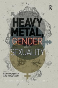 Heavy Metal, Gender and Sexuality: Interdisciplinary Approaches